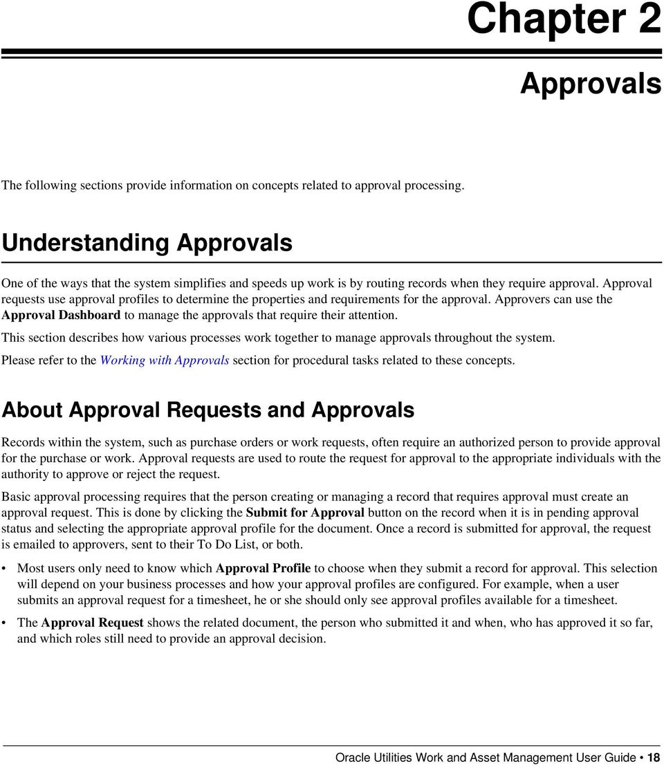 Approval requests use approval profiles to determine the properties and requirements for the approval. Approvers can use the Approval Dashboard to manage the approvals that require their attention.