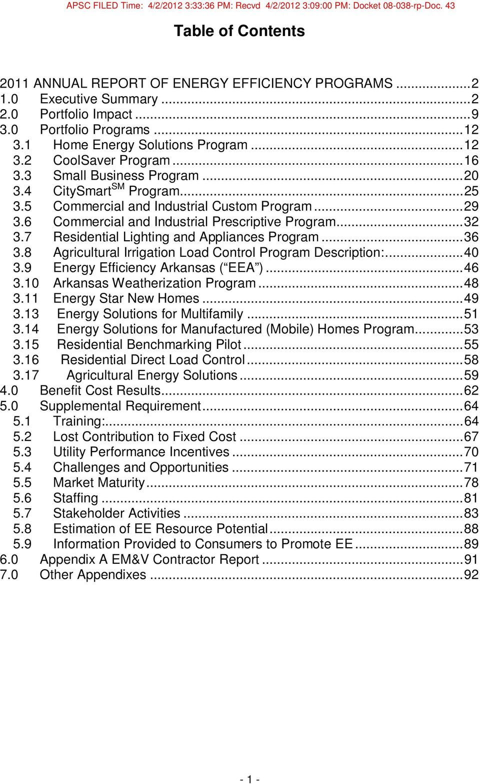 7 Residential Lighting and Appliances Program... 36 3.8 Agricultural Irrigation Load Control Program Description:... 40 3.9 Energy Efficiency Arkansas ( EEA )... 46 3.