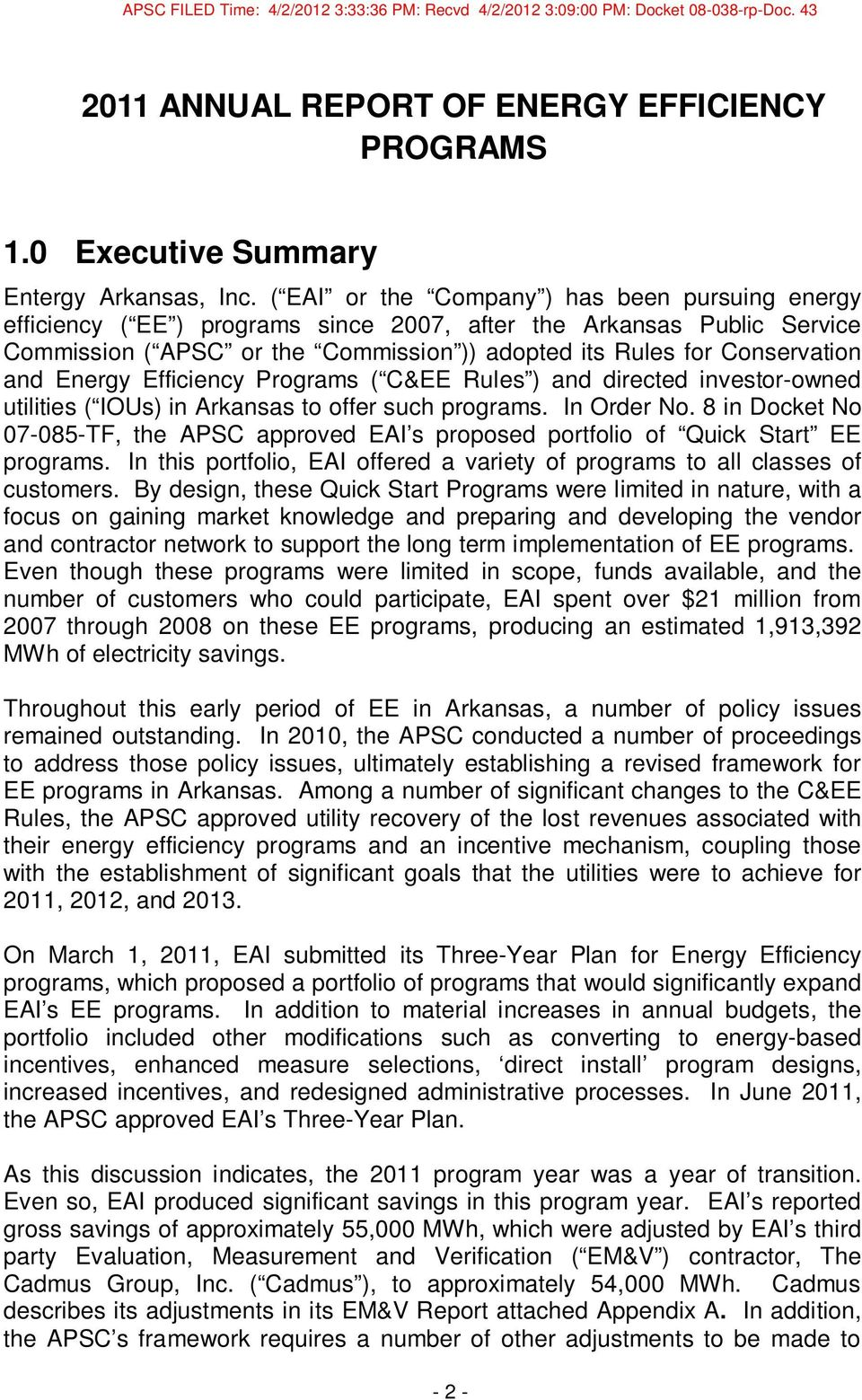 Energy Efficiency Programs ( C&EE Rules ) and directed investor-owned utilities ( IOUs) in Arkansas to offer such programs. In Order No.