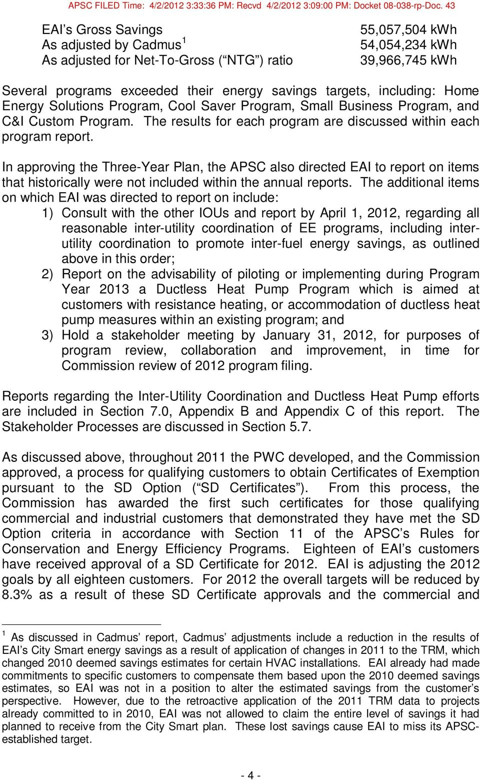 In approving the Three-Year Plan, the APSC also directed EAI to report on items that historically were not included within the annual reports.