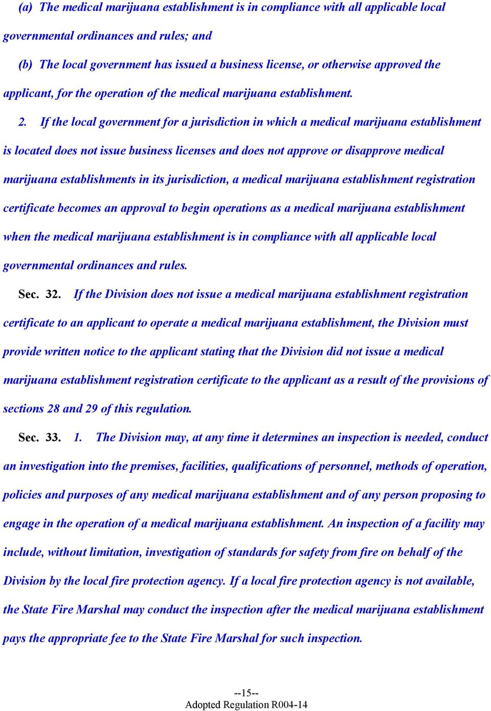 If the local government for a jurisdiction in which a medical marijuana establishment is located does not issue business licenses and does not approve or disapprove medical marijuana establishments