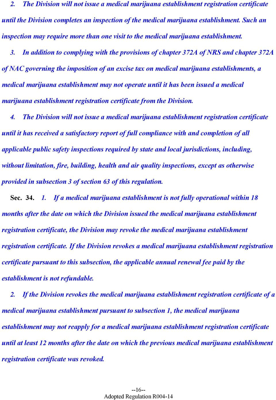 In addition to complying with the provisions of chapter 372A of NRS and chapter 372A of NAC governing the imposition of an excise tax on medical marijuana establishments, a medical marijuana