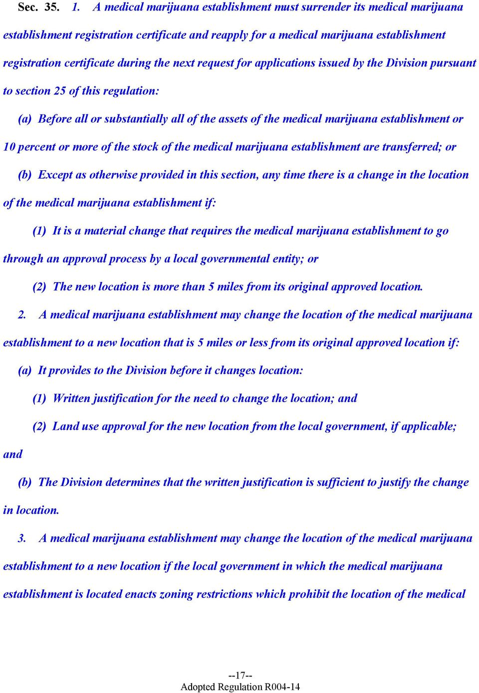 next request for applications issued by the Division pursuant to section 25 of this regulation: (a) Before all or substantially all of the assets of the medical marijuana establishment or 10 percent