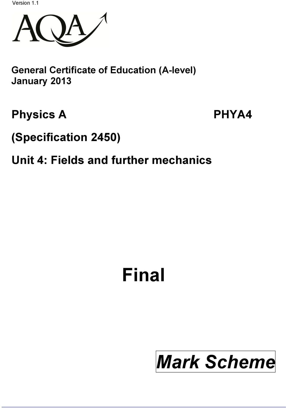 (A-level) January 013 Physics A PHYA4