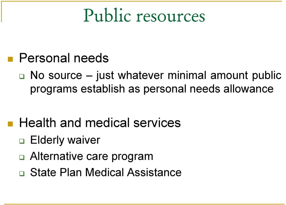needs allowance Health and medical services Elderly
