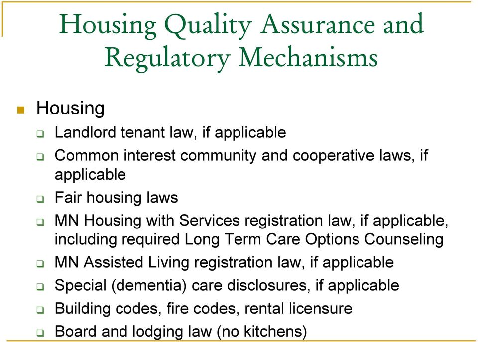 applicable, including required Long Term Care Options Counseling MN Assisted Living registration law, if applicable