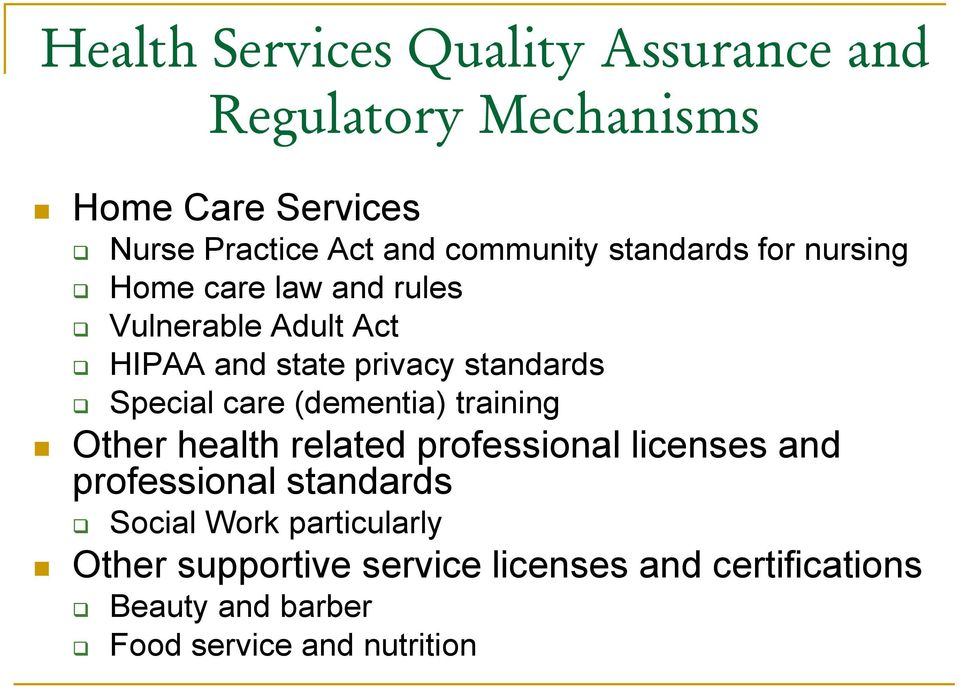 standards Special care (dementia) training Other health related professional licenses and professional