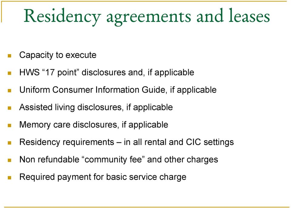 applicable Memory care disclosures, if applicable Residency requirements in all rental and