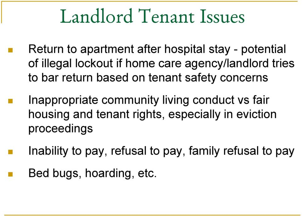 Inappropriate community living conduct vs fair housing and tenant rights, especially in