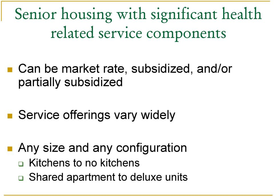 subsidized Service offerings vary widely Any size and any
