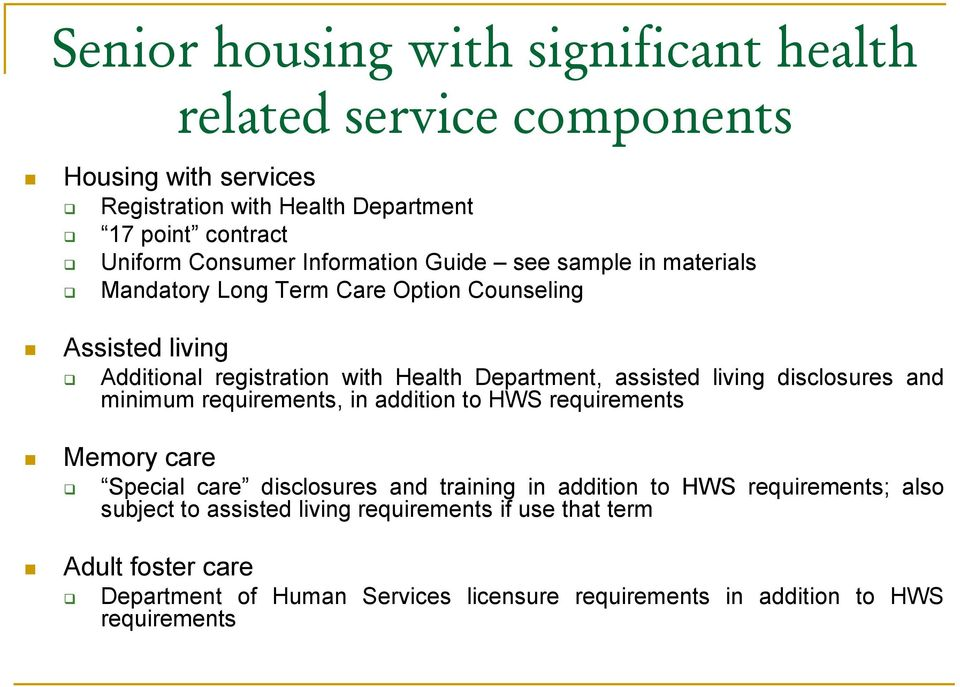 living disclosures and minimum requirements, in addition to HWS requirements Memory care Special care disclosures and training in addition to HWS requirements;