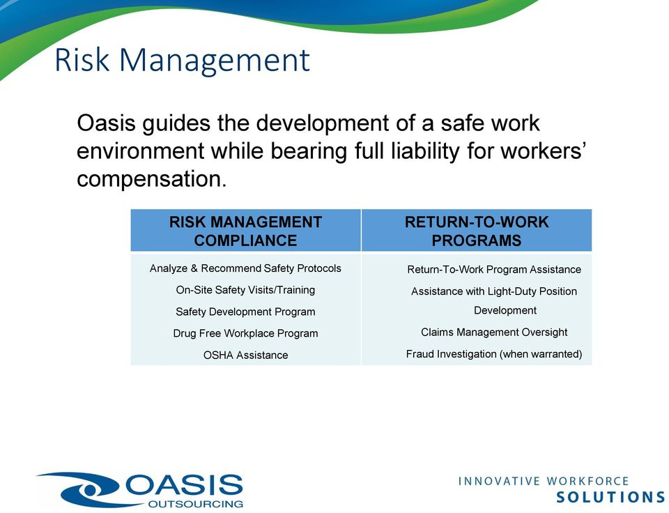 RISK MANAGEMENT COMPLIANCE Analyze & Recommend Safety Protocols On-Site Safety Visits/Training Safety Development