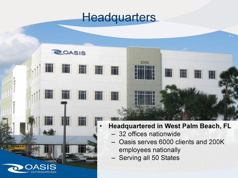 Oasis serves 6000 clients and 200K