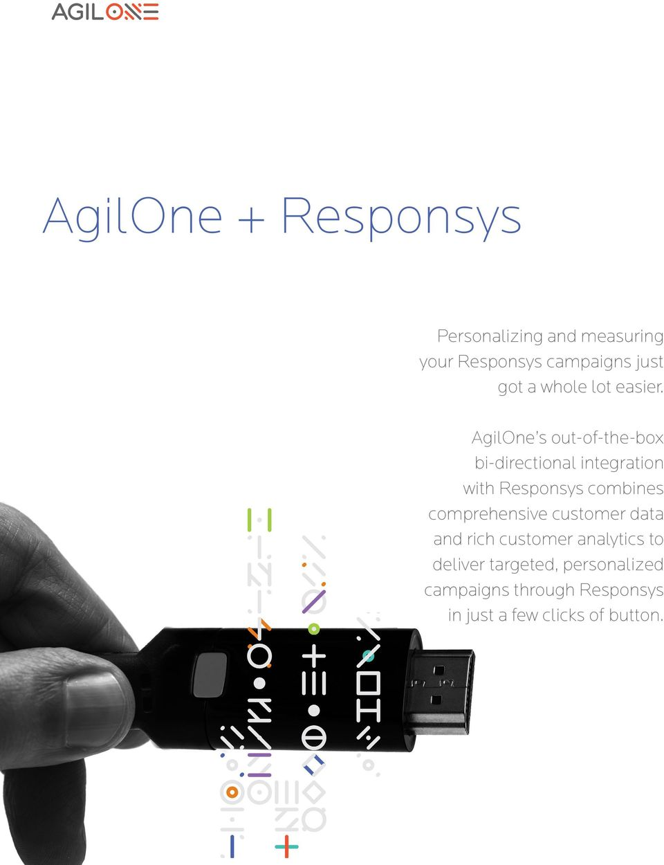 AgilOne s out-of-the-box bi-directional integration with Responsys combines