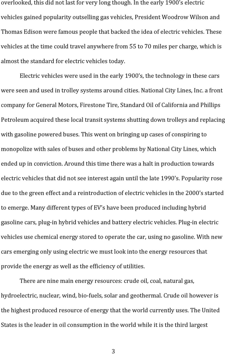 These vehicles at the time could travel anywhere from 55 to 70 miles per charge, which is almost the standard for electric vehicles today.