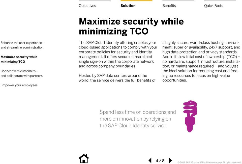 Hosted by SAP data centers around the world, the service delivers the full benefits of a highly secure, world-class hosting environment: superior availability, 24x7 support, and high data protection