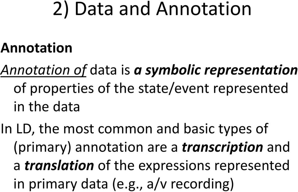LD, the most common and basic types of (primary) annotation are a