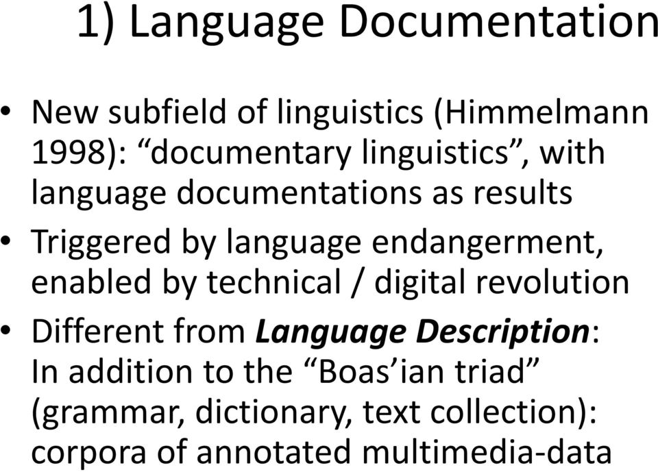 enabled by technical / digital revolution Different from Language Description: In addition
