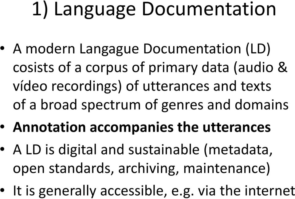 genres and domains Annotation accompanies the utterances A LD is digital and sustainable