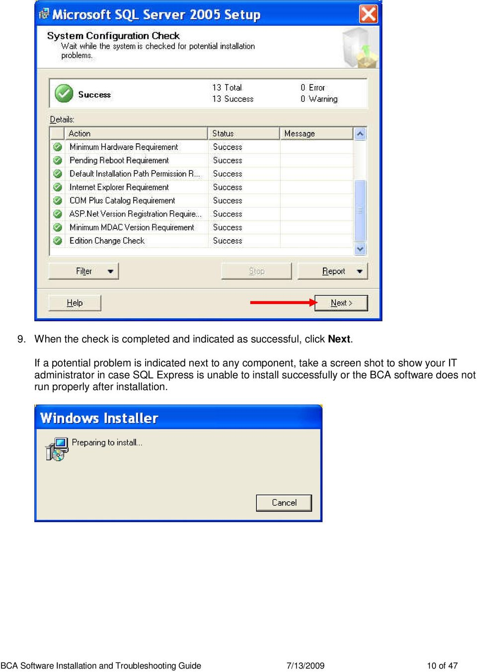 IT administrator in case SQL Express is unable to install successfully or the BCA software
