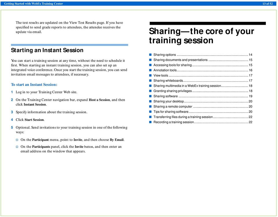 Starting an Instant Session You can start a training session at any time, without the need to schedule it first.