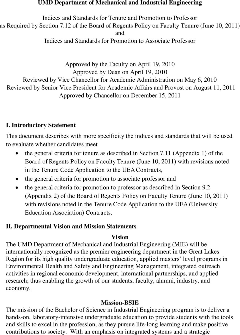 19, 2010 Reviewed by Vice Chancellor for Academic Administration on May 6, 2010 Reviewed by Senior Vice President for Academic Affairs and Provost on August 11, 2011 Approved by Chancellor on