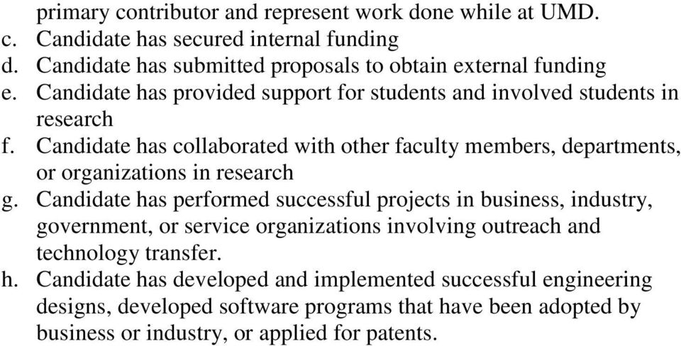 Candidate has collaborated with other faculty members, departments, or organizations in research g.