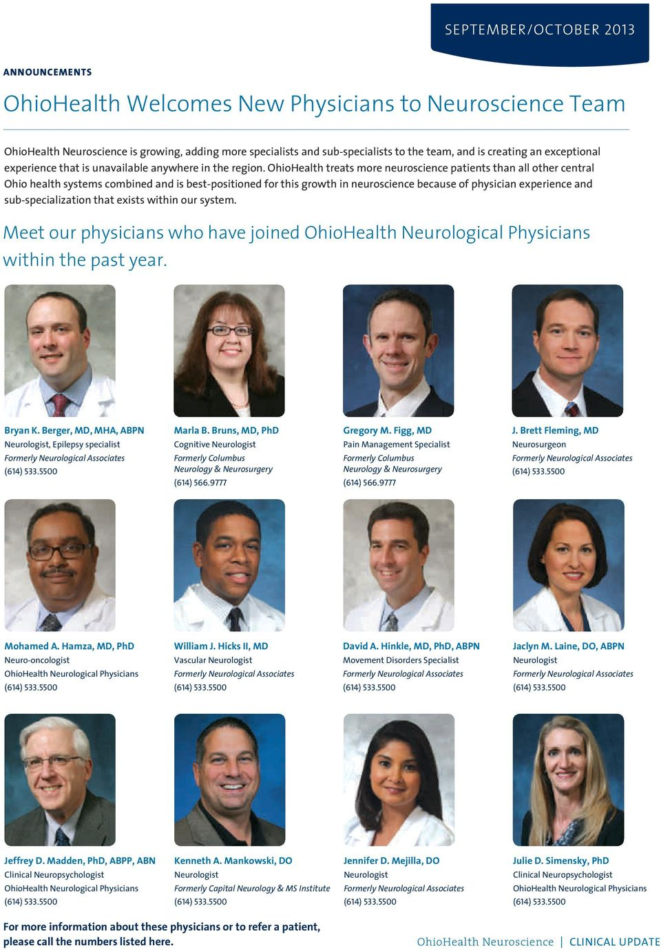 OhioHealth treats more neuroscience patients than all other central Ohio health systems combined and is best-positioned for this growth in neuroscience because of physician experience and
