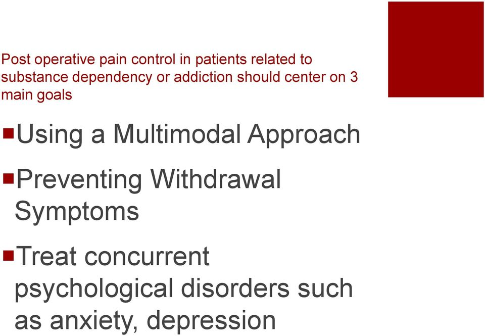 a Multimodal Approach Preventing Withdrawal Symptoms Treat