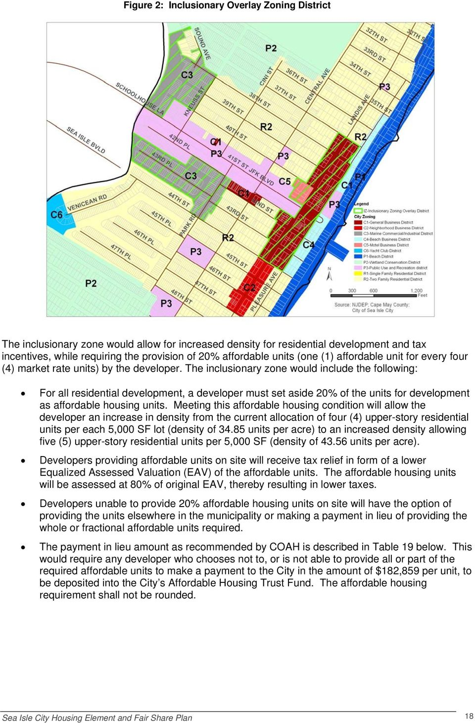 The inclusionary zone would include the following: For all residential development, a developer must set aside 20% of the units for development as affordable housing units.