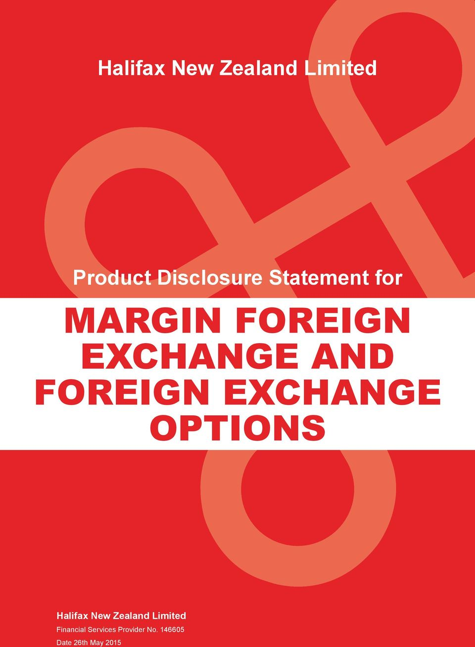 FOREIGN EXCHANGE OPTIONS Halifax New Zealand Limited Financial