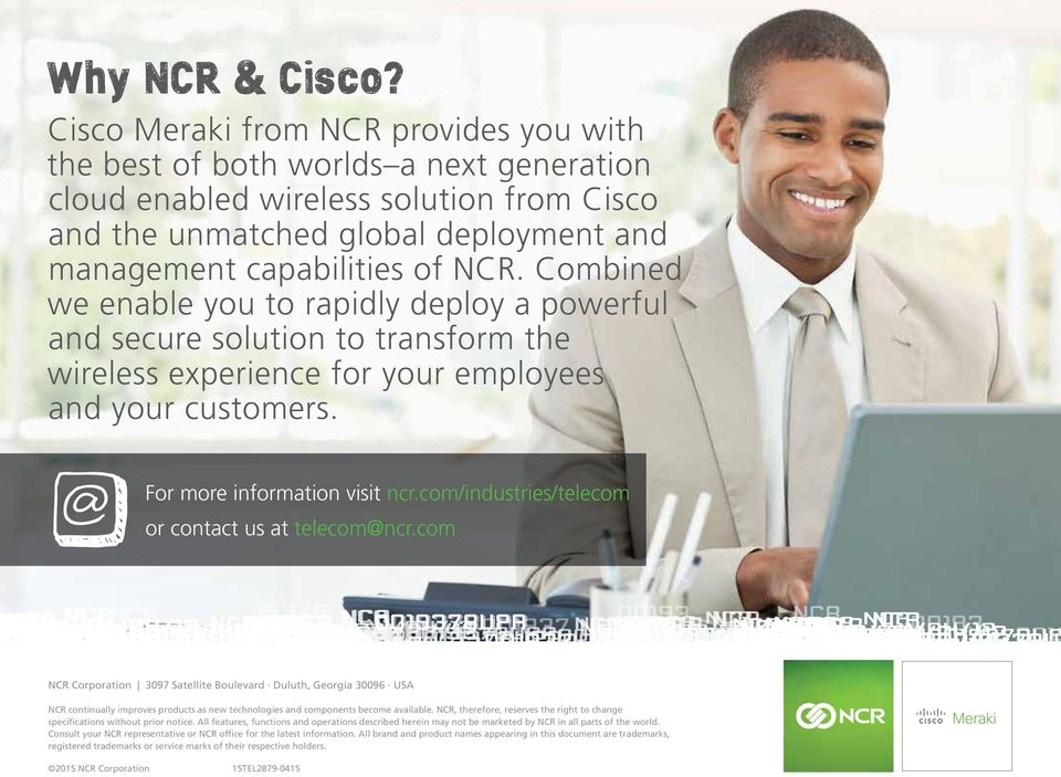 Combined we enable you to rapidly deploy a powerful and secure solution to transform the wireless experience for your employees and your customers. For more information visit ncr.