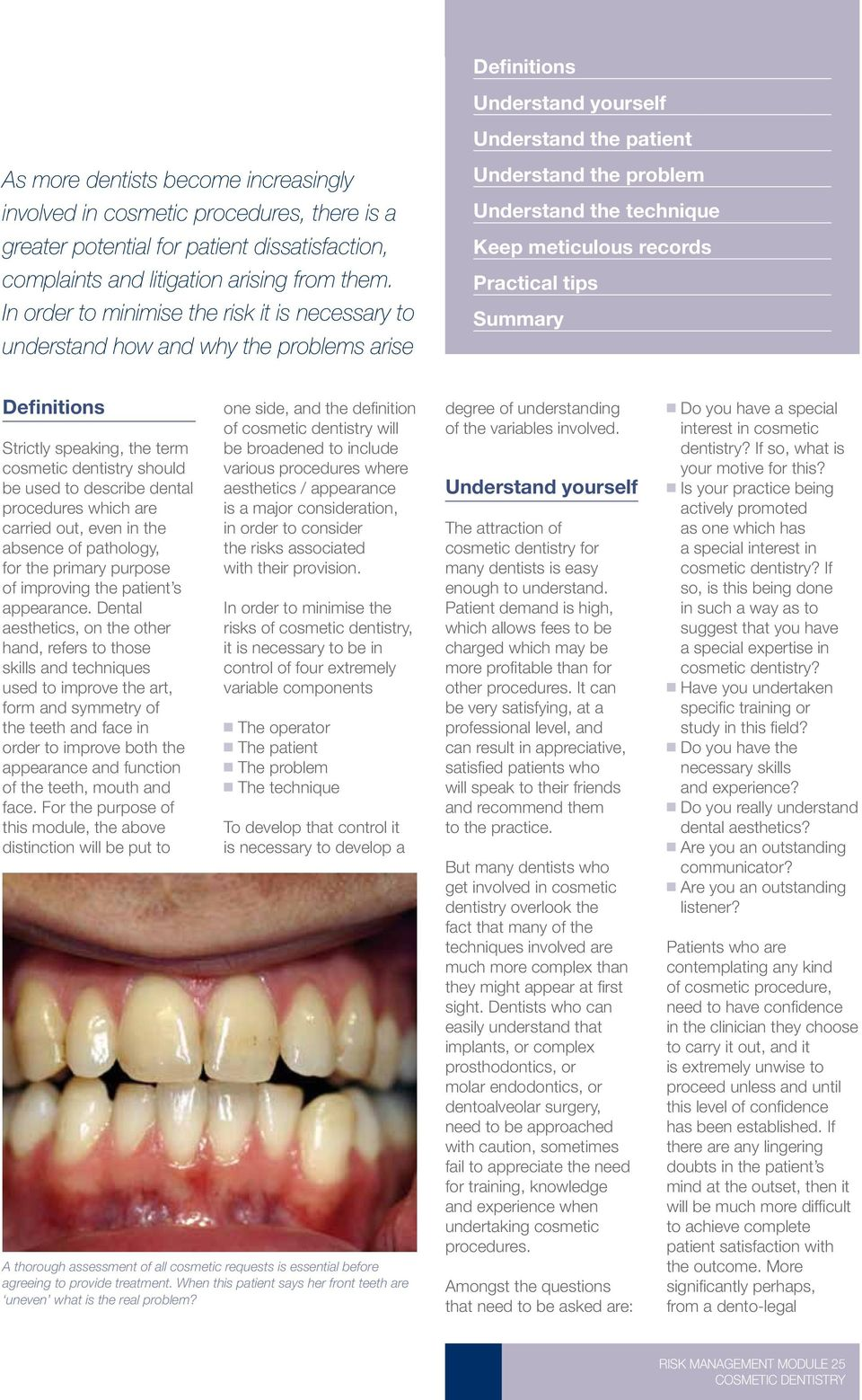 RISK MANAGEMENT MODULE 25 ISSN (PRINT) Cosmetic dentistry