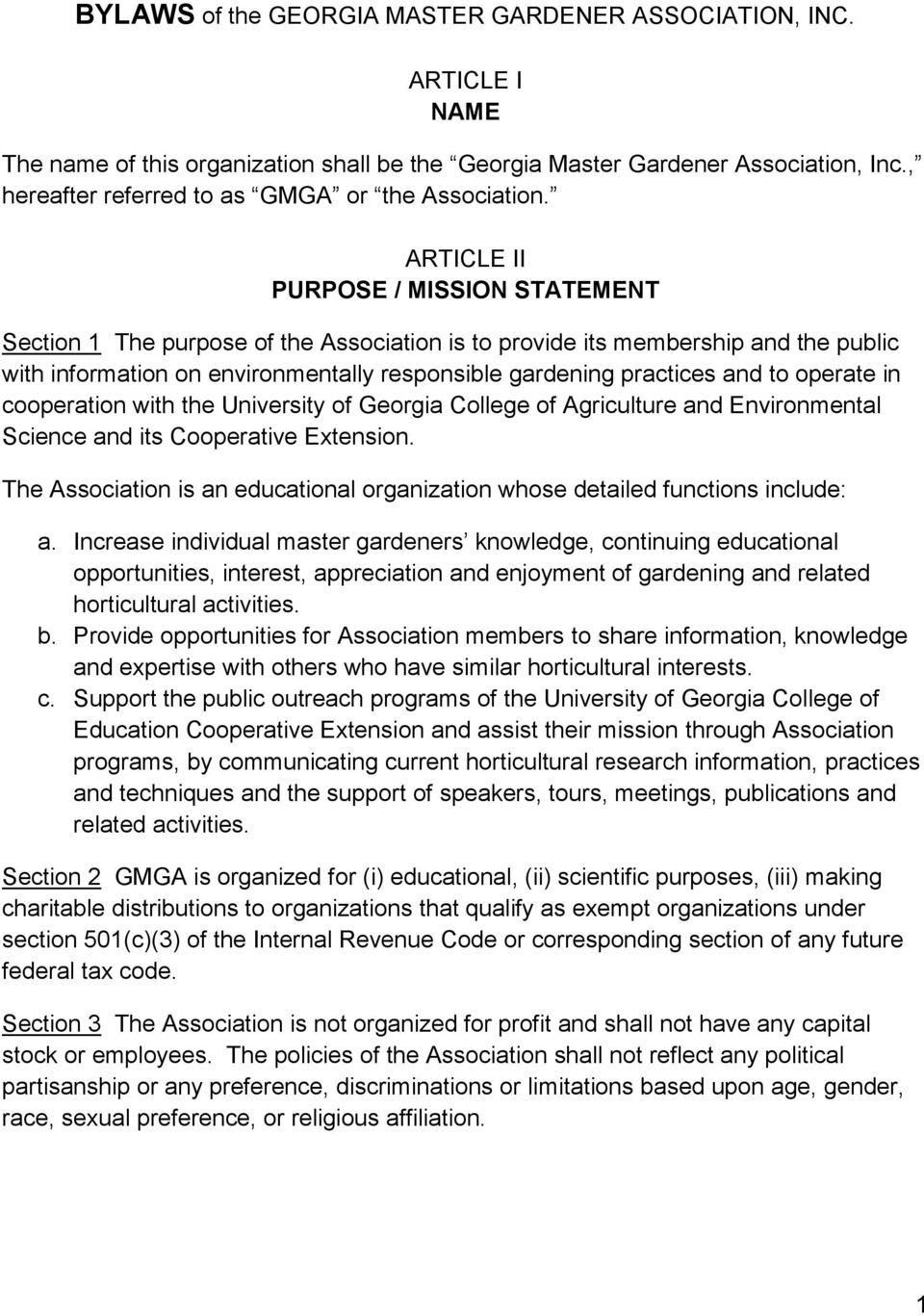 ARTICLE II PURPOSE / MISSION STATEMENT Section 1 The purpose of the Association is to provide its membership and the public with information on environmentally responsible gardening practices and to