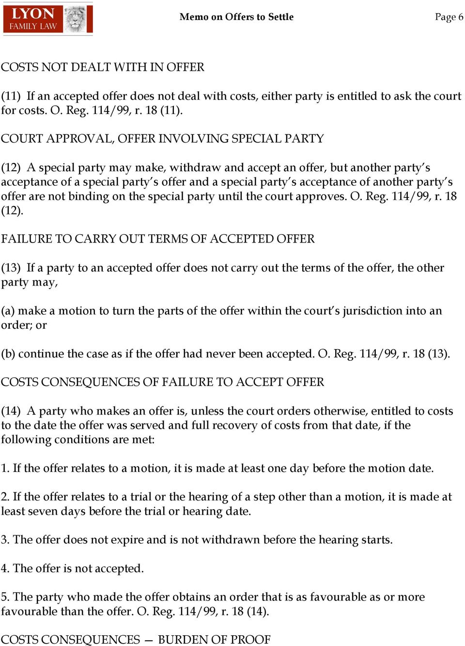 of another party s offer are not binding on the special party until the court approves. O. Reg. 114/99, r. 18 (12).