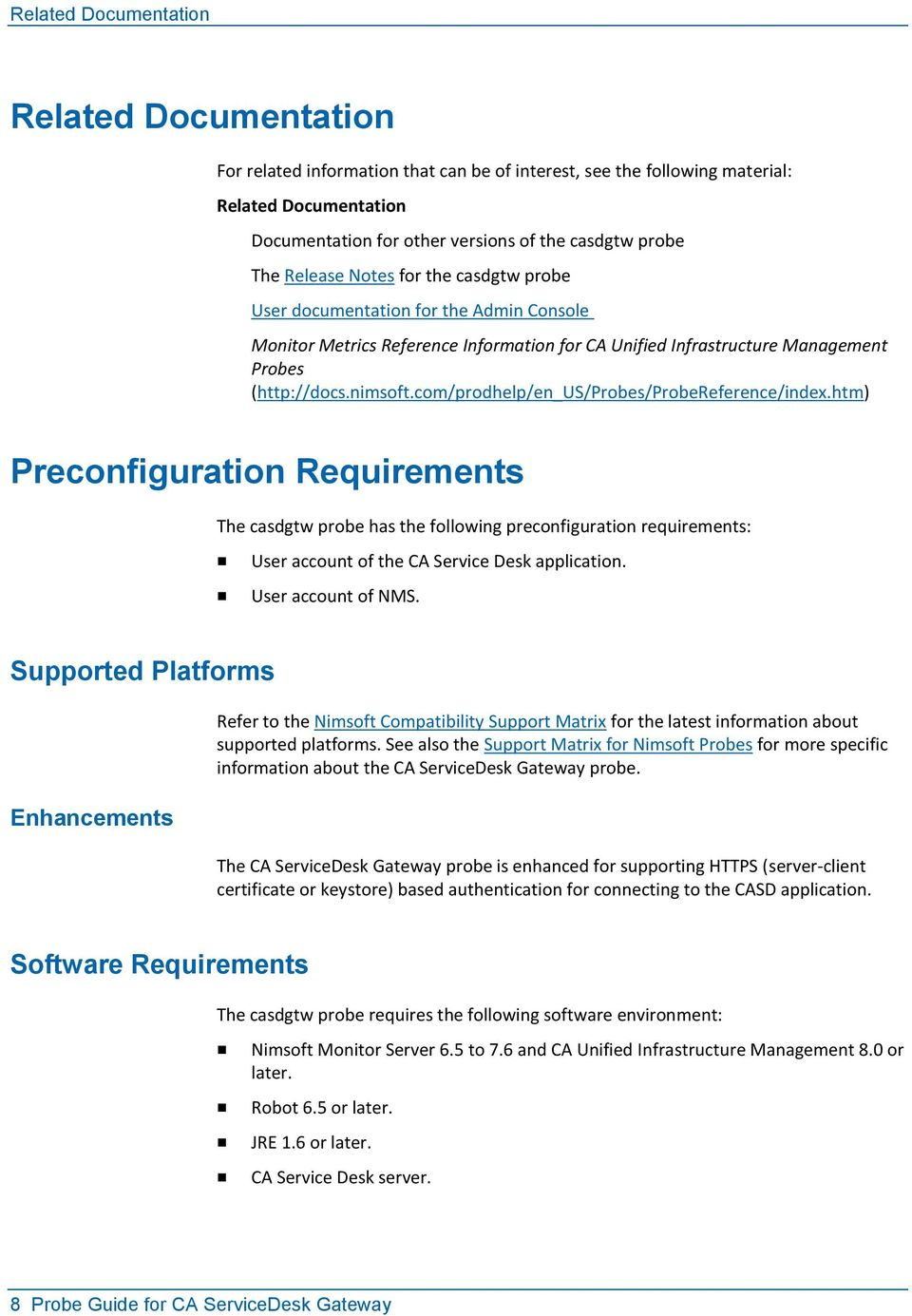 com/prodhelp/en_us/probes/probereference/index.htm) Preconfiguration Requirements The casdgtw probe has the following preconfiguration requirements: User account of the CA Service Desk application.
