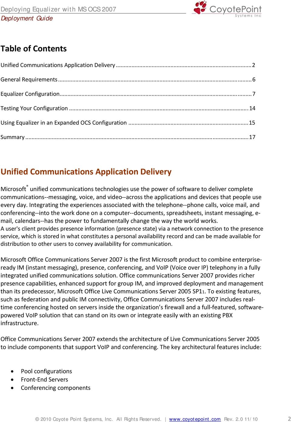 ..17 Unified Communications Application Delivery Microsoft unified communications technologies use the power of software to deliver complete communications messaging, voice, and video across the