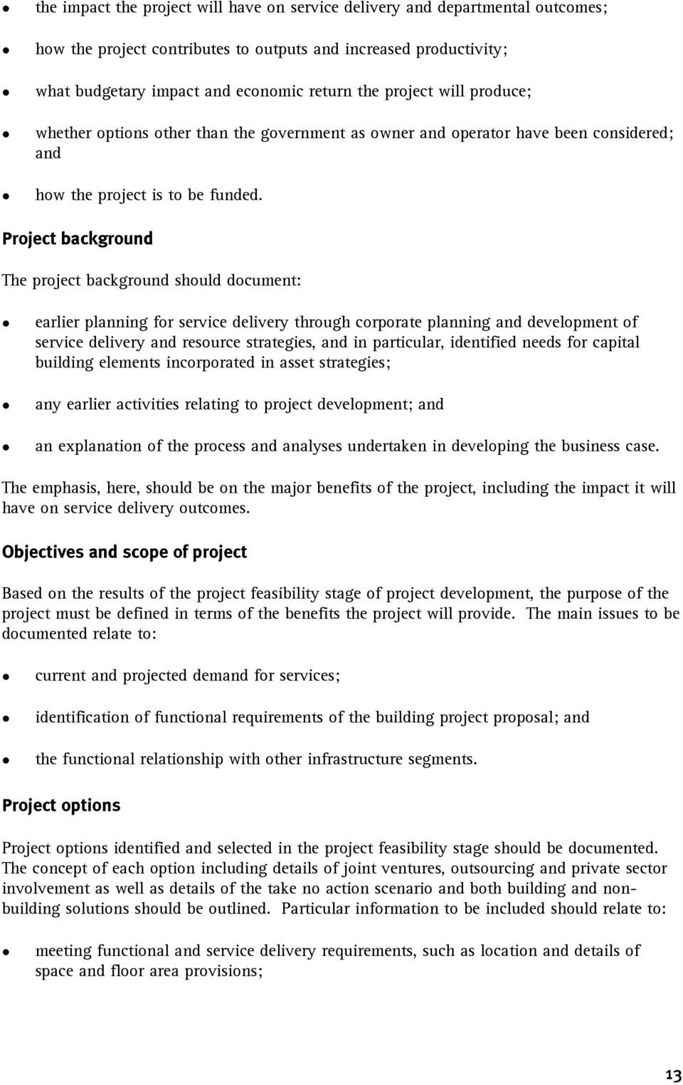 Project background The project background should document: earlier planning for service delivery through corporate planning and development of service delivery and resource strategies, and in