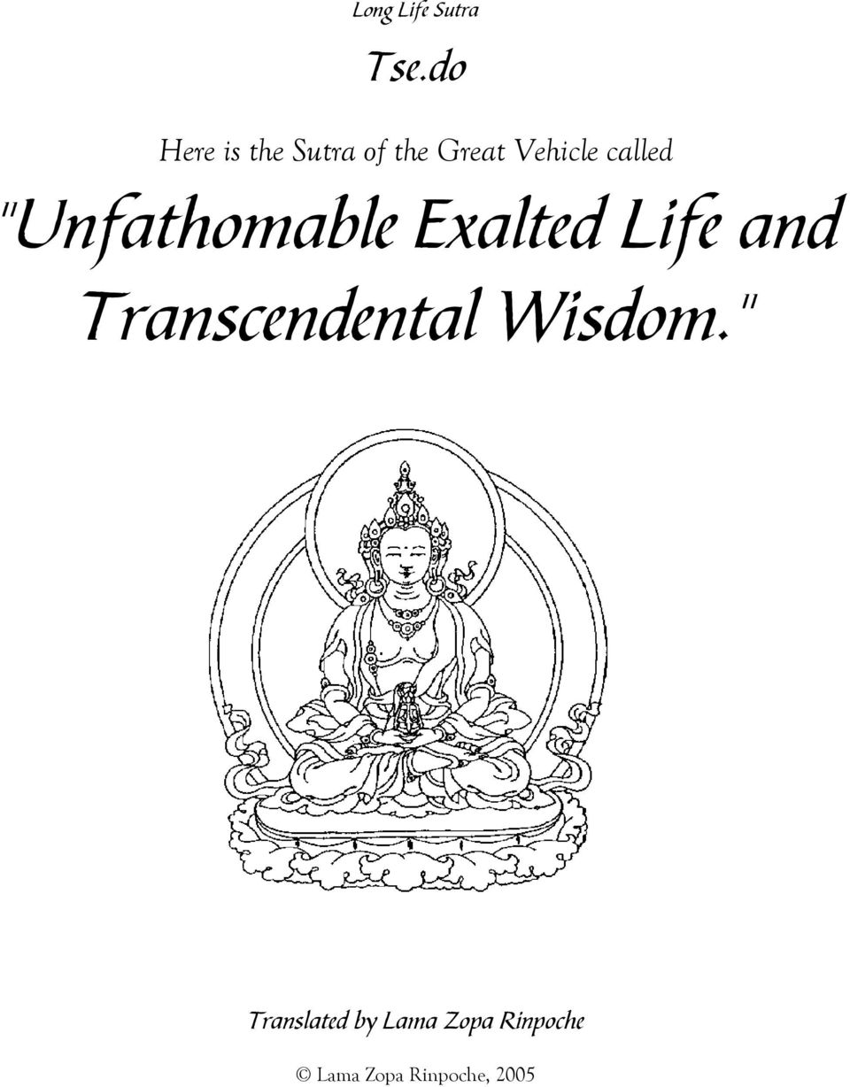 "called ""Unfathomable Exalted Life and"