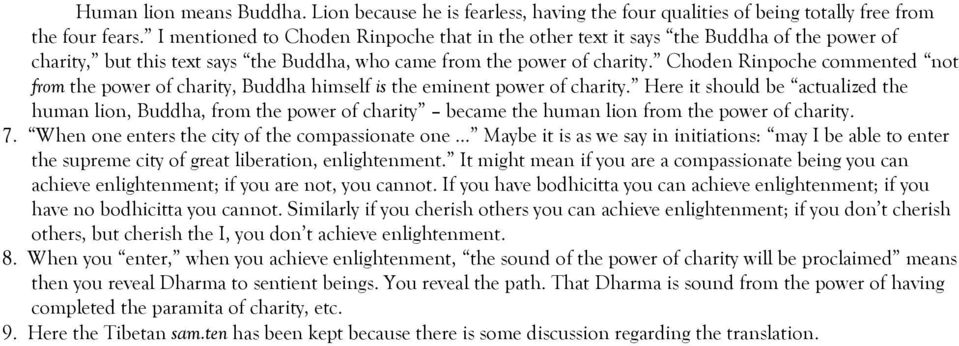 Choden Rinpoche commented not from the power of charity, Buddha himself is the eminent power of charity.