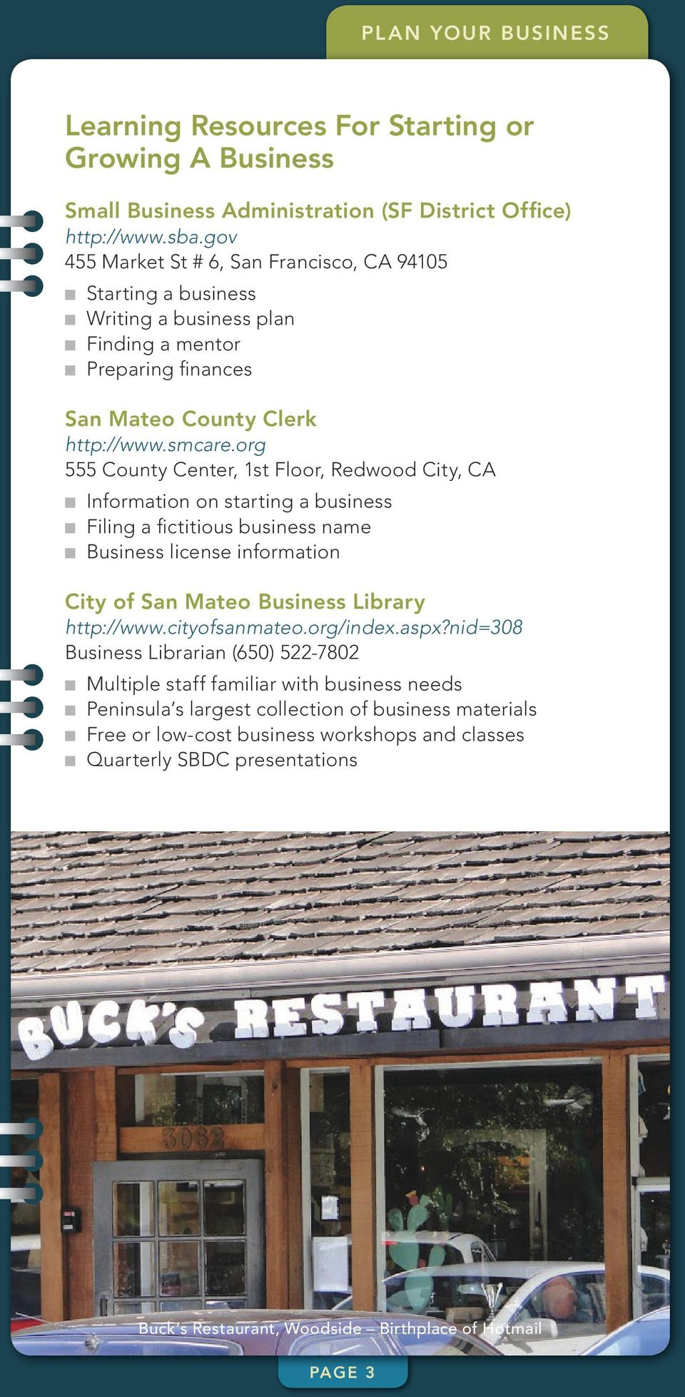org 555 County Center, 1st Floor, Redwood City, CA n Information on starting a business n Filing a fictitious business name n Business license information City of San Mateo Business Library