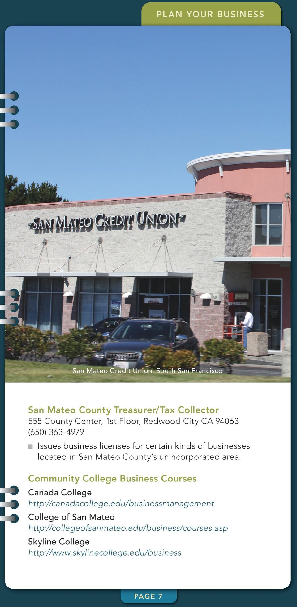 County s unincorporated area. Community College Business Courses Cañada College http://canadacollege.
