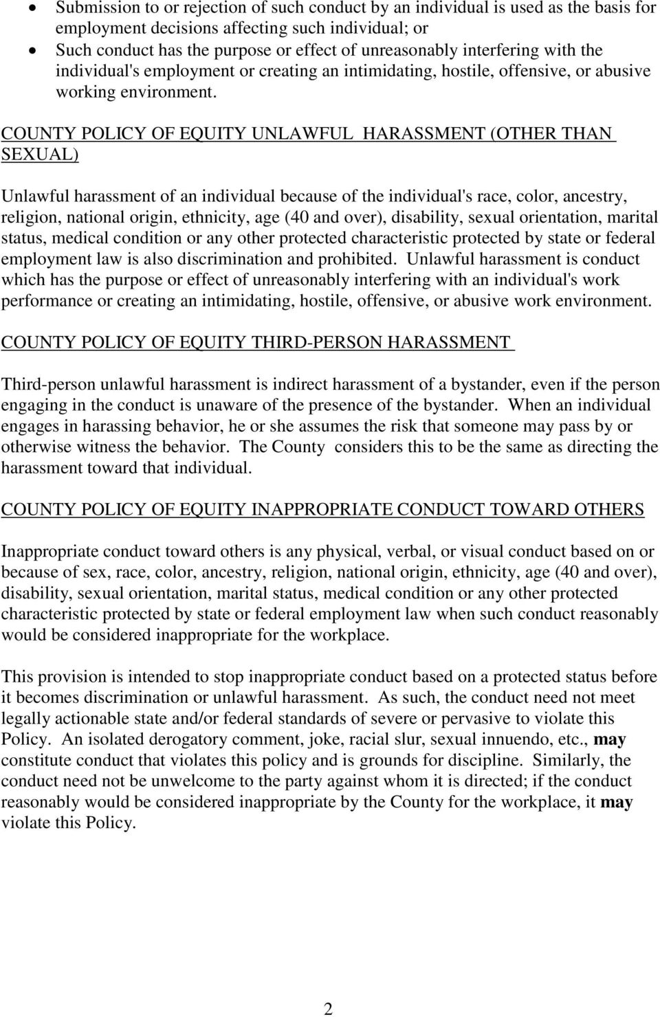 COUNTY POLICY OF EQUITY UNLAWFUL HARASSMENT (OTHER THAN SEXUAL) Unlawful harassment of an individual because of the individual's race, color, ancestry, religion, national origin, ethnicity, age (40