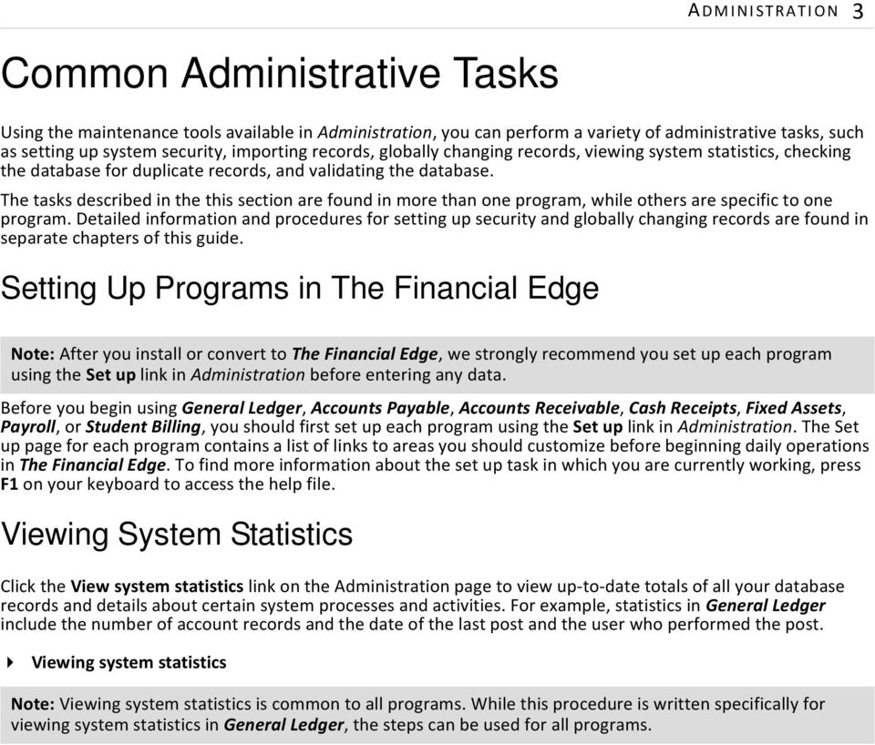The tasks described in the this section are found in more than one program, while others are specific to one program.