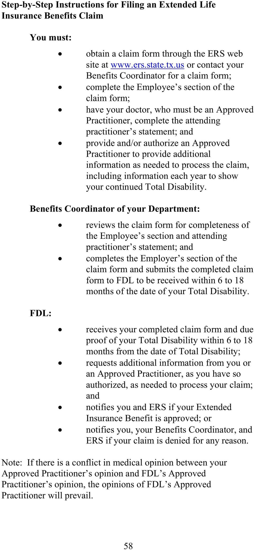 practitioner s statement; and provide and/or authorize an Approved Practitioner to provide additional information as needed to process the claim, including information each year to show your
