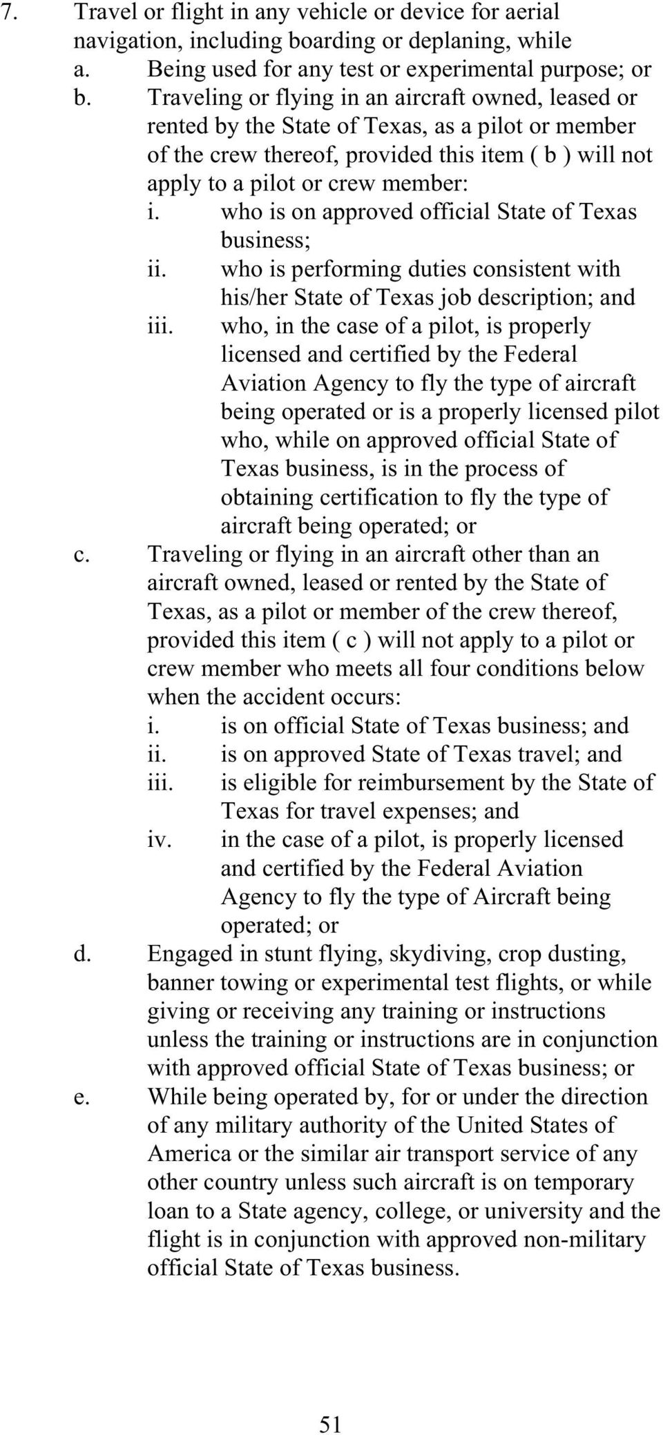 who is on approved official State of Texas business; ii. who is performing duties consistent with iii.