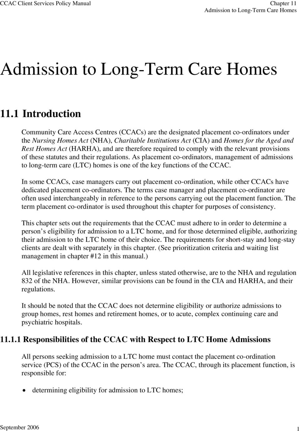 As placement co-ordinators, management of admissions to long-term care (LTC