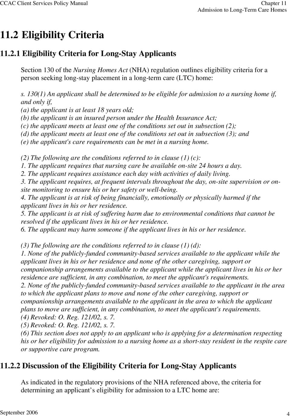 130(1) An applicant shall be determined to be eligible for admission to a