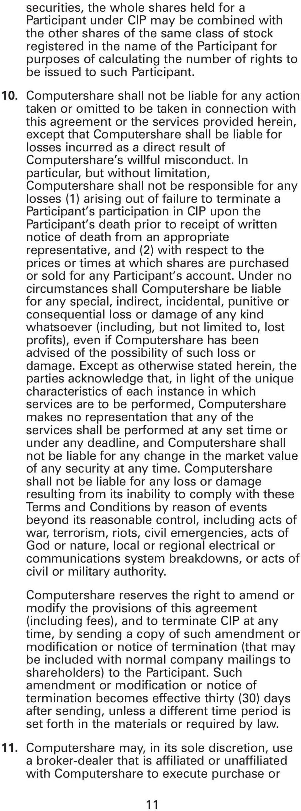 Computershare shall not be liable for any action taken or omitted to be taken in connection with this agreement or the services provided herein, except that Computershare shall be liable for losses