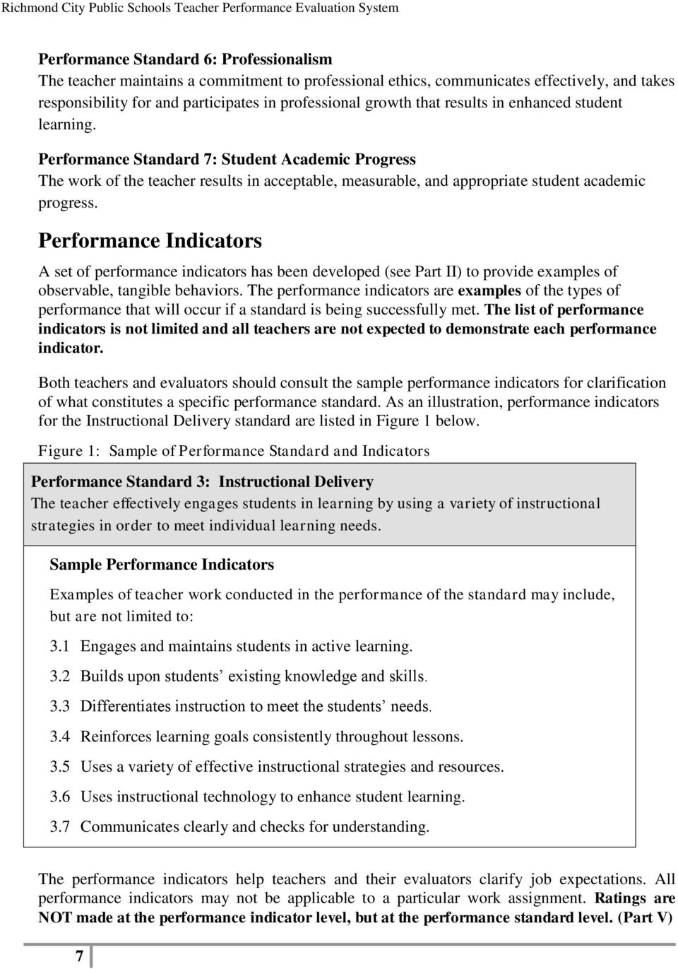 Performance Standard 7: Student Academic Progress The work of the teacher results in acceptable, measurable, and appropriate student academic progress.